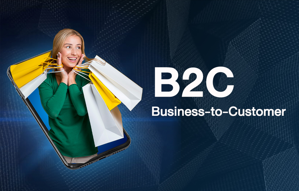 B2C Business-to-Customer